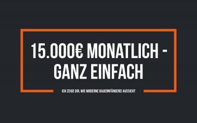 Kann man 15.000€ monatlich ganz leicht verdienen?